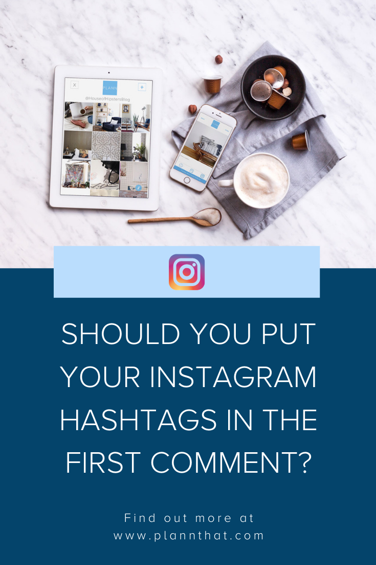 should you put your instagram hashtags in the first comment?
