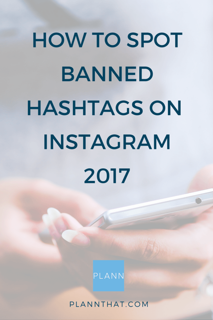 HOW TO SPOT BANNED HASHTAGS ON INSTAGRAM 2017