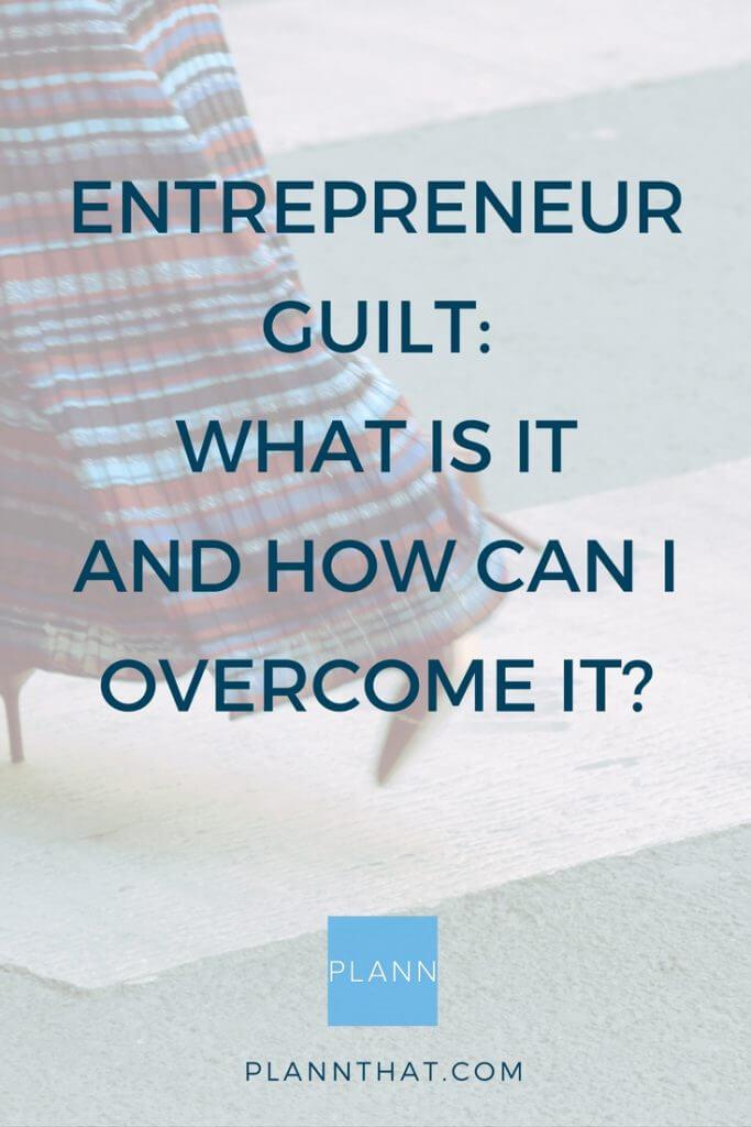 entrepreneur guilt pinterest