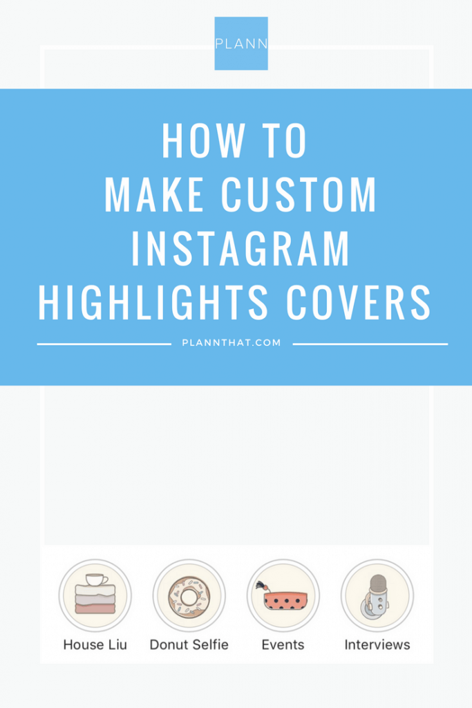 How to Make Custom Instagram Highlights Covers - Plann