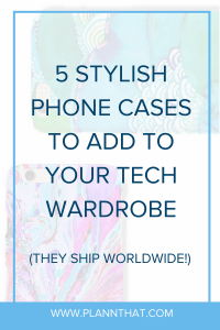 5 stylish phone cases to add to your tech wardrobe