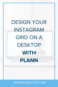 design your Instagram grid on a desktop