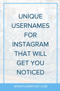 Unique Usernames for Instagram That Will Get You Noticed - Plann