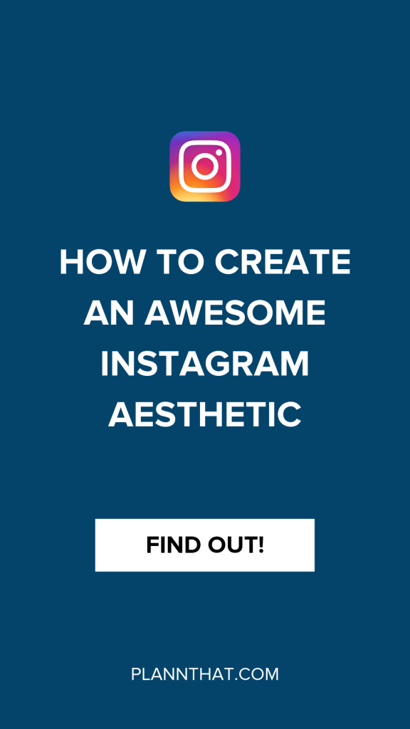 How to Create an Awesome Instagram Aesthetic
