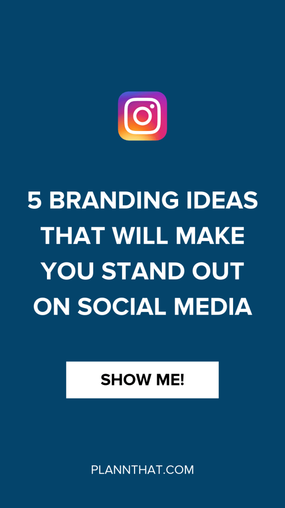 5 branding ideas that will make you stand out on social media