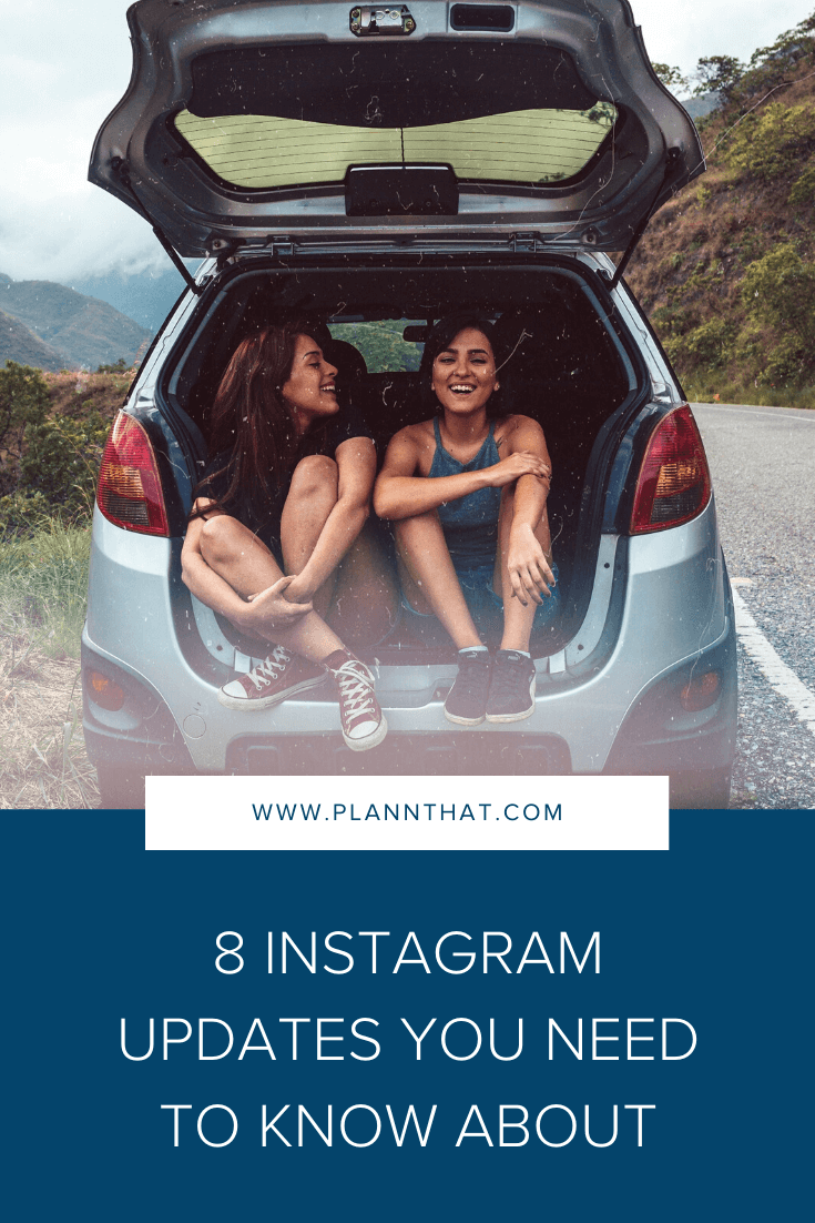 8 instagram updates you need to know about