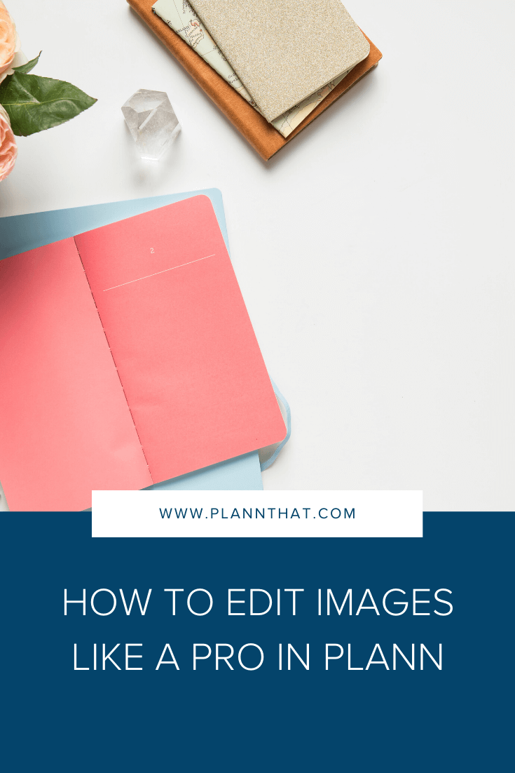 How To Edit Images Like A Pro In Plann Plann
