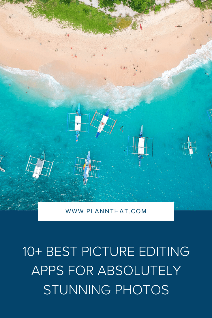 10+ best picture editing apps for absolutely stunning pictures