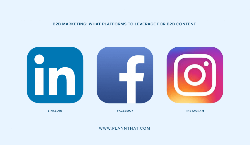B2B marketing tip 2: Understand what platforms to leverage for B2B content