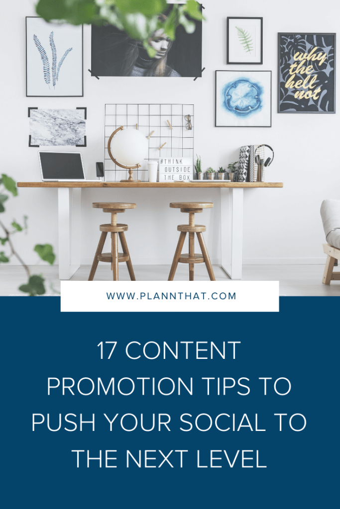 17 content promotion tips to push your social to the next level