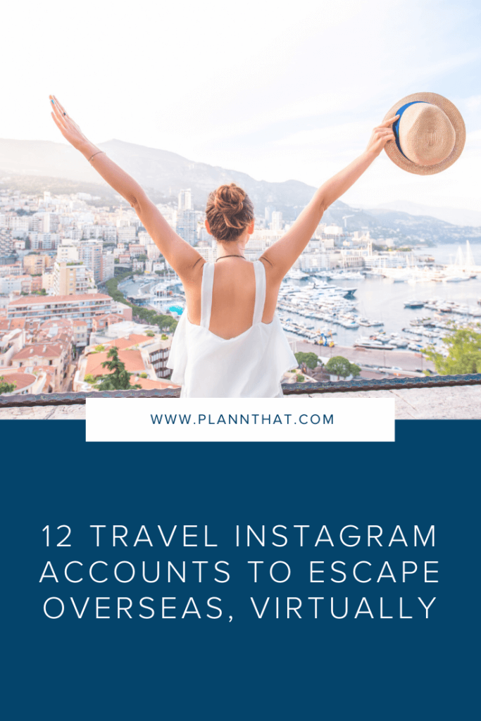 12 travel instagram accounts to escape overseas, virtually