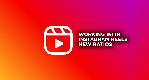 working with instagram reels