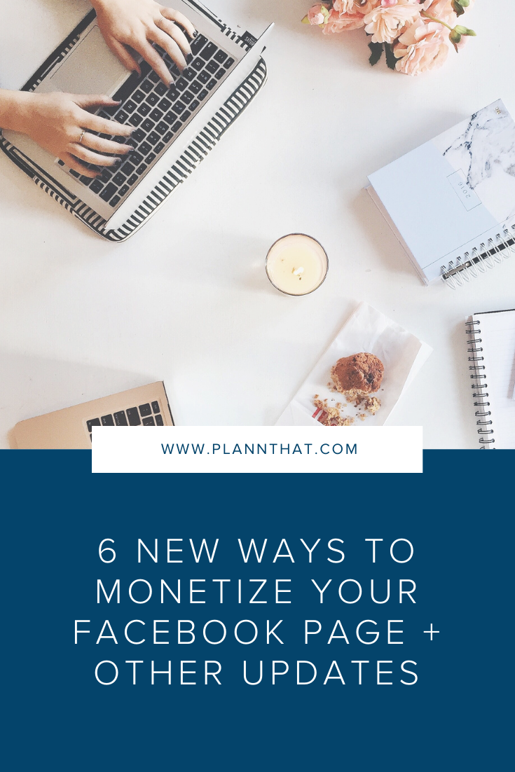 6 New Ways To Monetize Your Facebook Page + Other Updates Pin