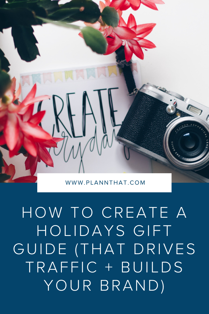 How To Create A Holidays Gift Guide (That Drives Traffic + Builds Your Brand)