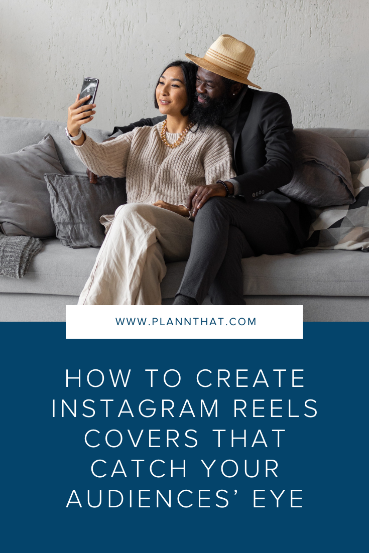 How to Create Instagram Reels Covers That Catch Your Audiences' Eye