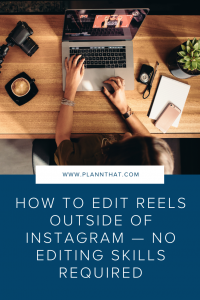 How to edit Reels outside Instagram