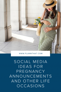 Social Media Ideas For Pregnancy Announcements and Other Life Occasions Pin